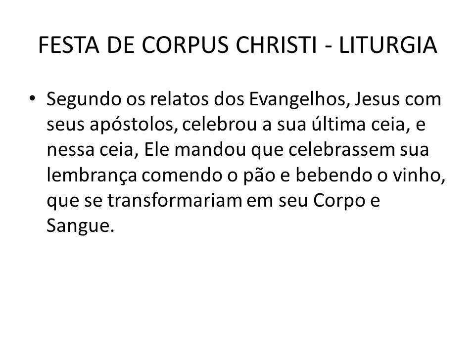 FESTA DE CORPUS CHRISTI - LITURGIA
