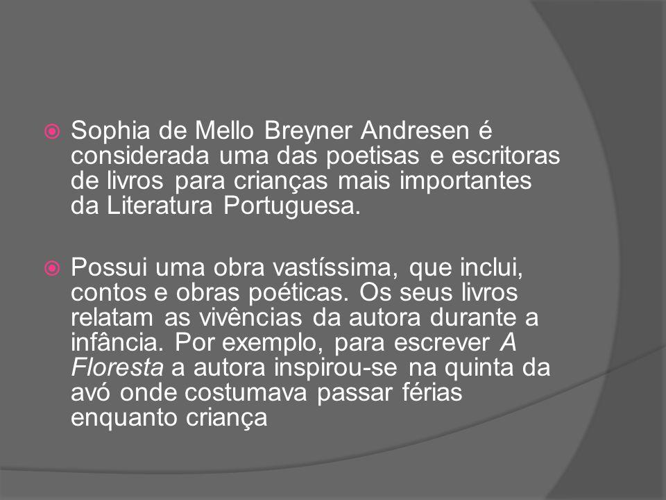 Sophia de Mello Breyner Andresen é considerada uma das poetisas e escritoras de livros para crianças mais importantes da Literatura Portuguesa.