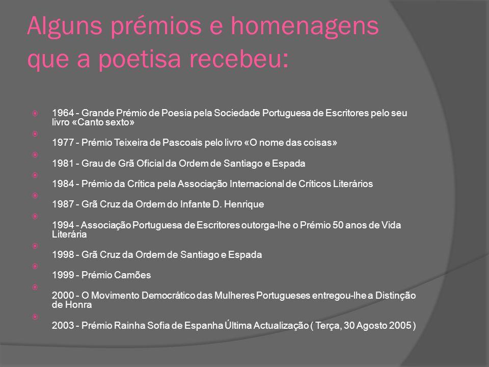 Alguns prémios e homenagens que a poetisa recebeu: