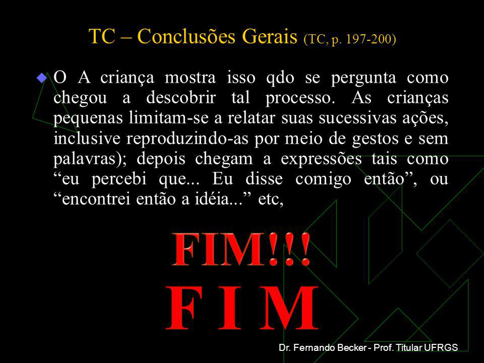 TC – Conclusões Gerais (TC, p. 197-200)