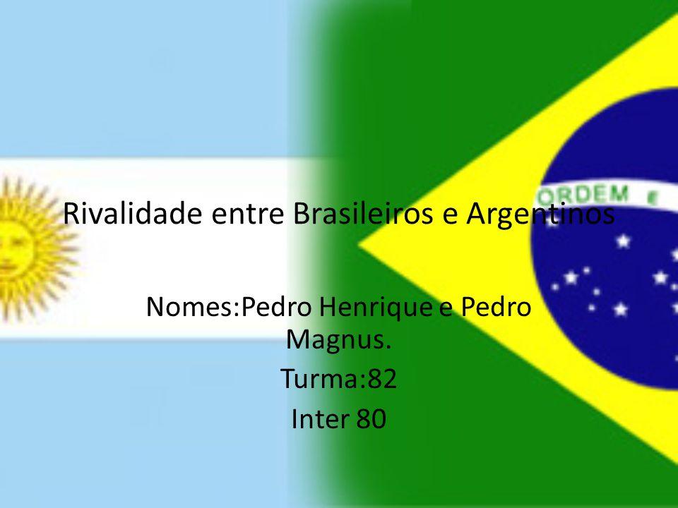 Rivalidade entre Brasileiros e Argentinos
