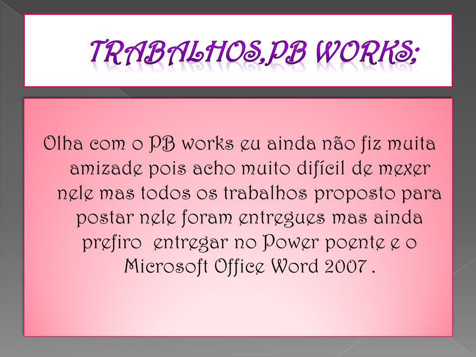 Trabalhos,PB works;