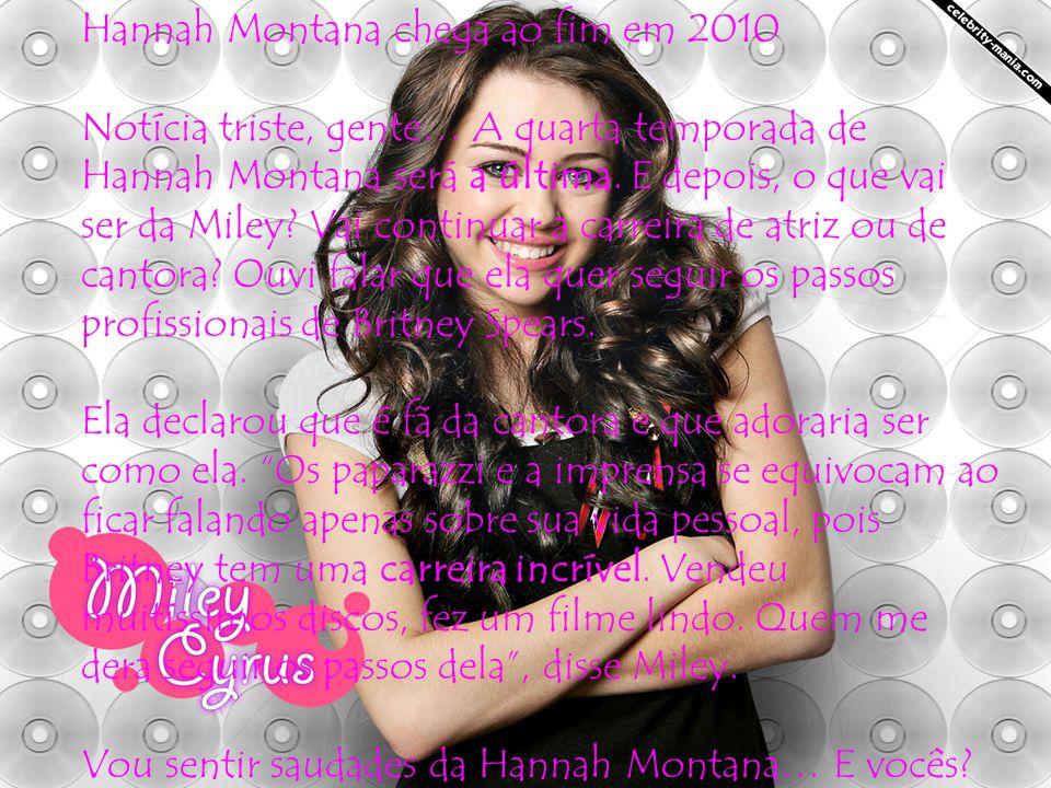 Hannah Montana chega ao fim em 2010