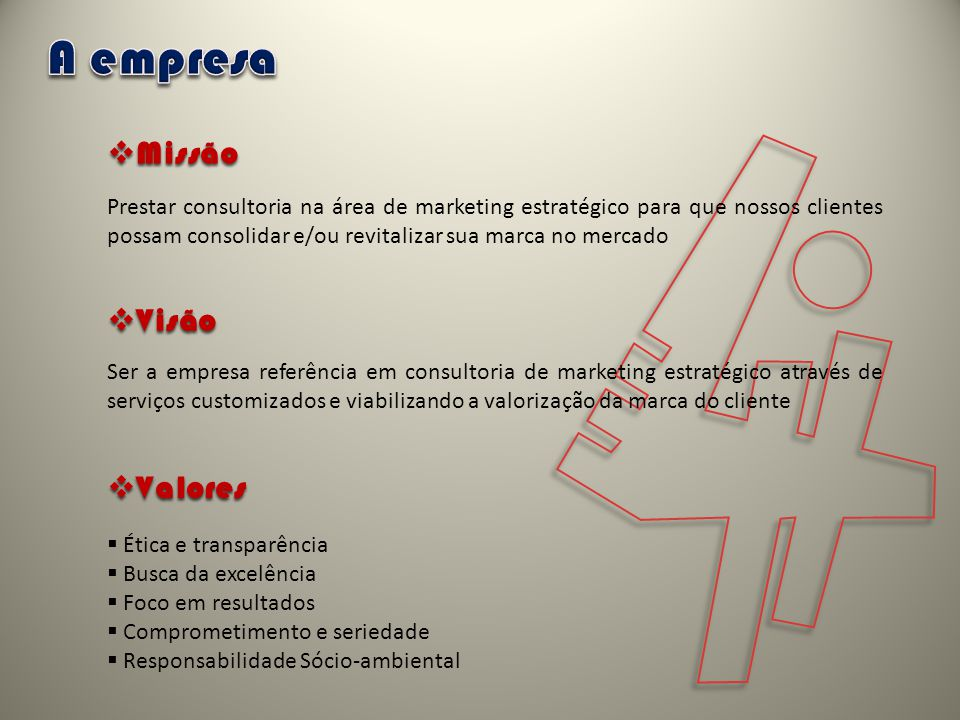 4 A empresa Missão Visão Valores