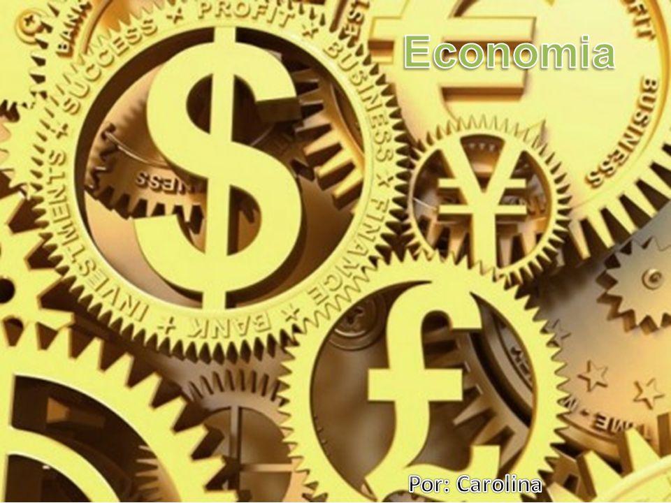 Economia Por: Carolina