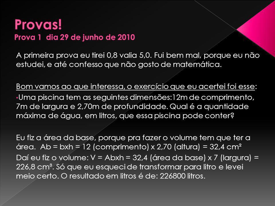Provas! Prova 1 dia 29 de junho de 2010
