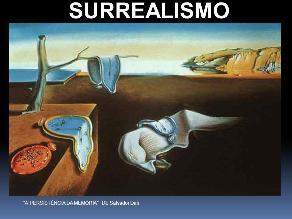 SURREALISMO A PERSISTÊNCIA DA MEMÓRIA DE Salvador Dali