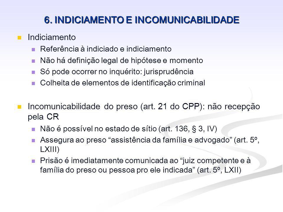 6. INDICIAMENTO E INCOMUNICABILIDADE