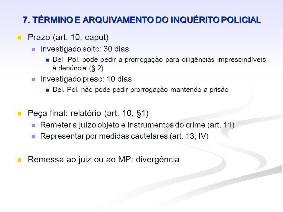 7. TÉRMINO E ARQUIVAMENTO DO INQUÉRITO POLICIAL