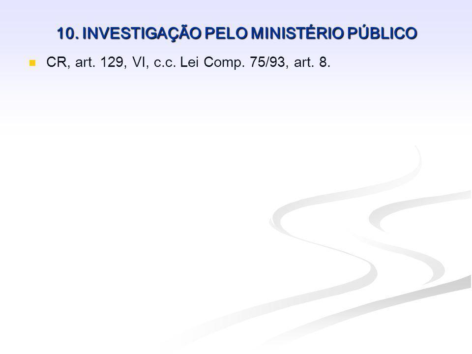 10. INVESTIGAÇÃO PELO MINISTÉRIO PÚBLICO