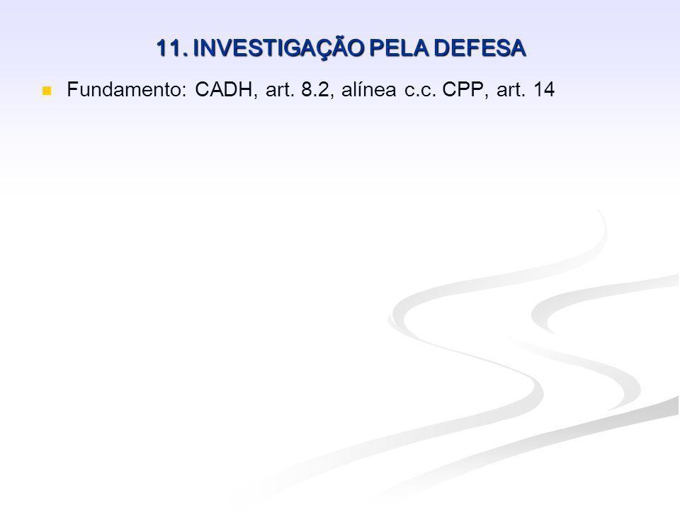 11. INVESTIGAÇÃO PELA DEFESA