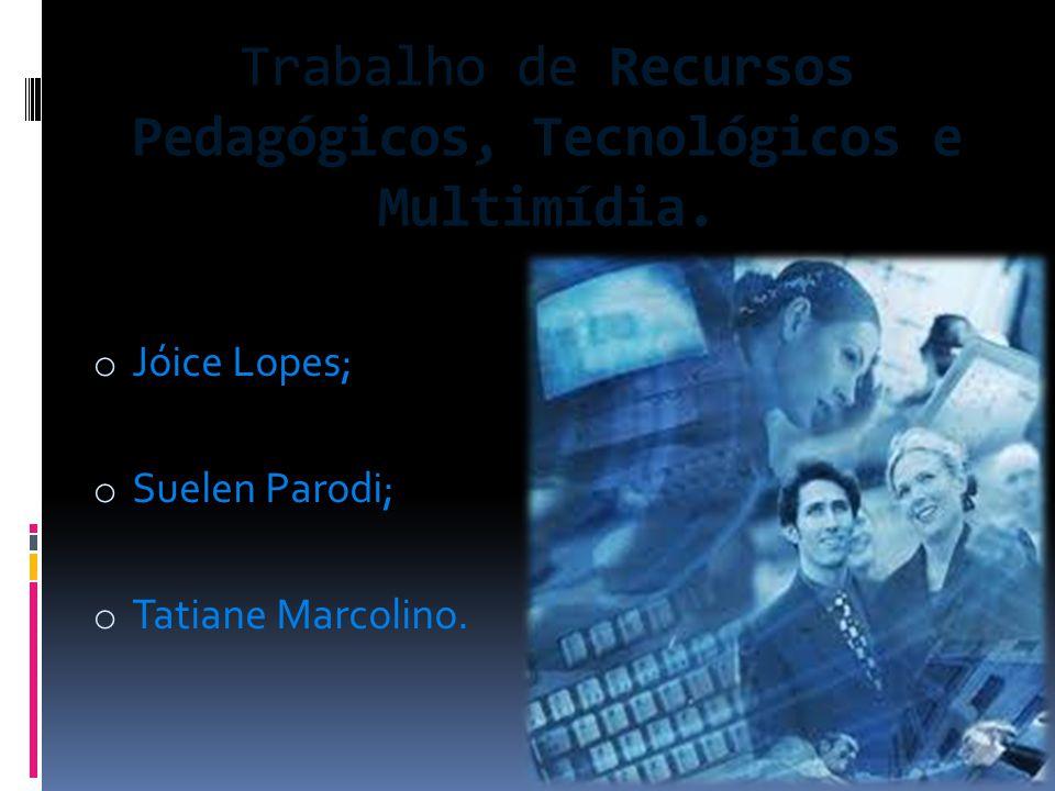 Trabalho de Recursos Pedagógicos, Tecnológicos e Multimídia.