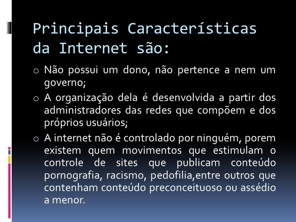 Principais Características da Internet são:
