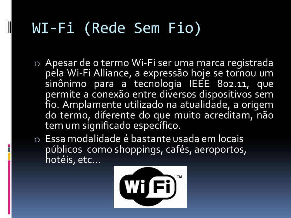 WI-Fi (Rede Sem Fio)
