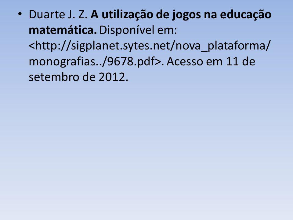 Duarte J. Z. A utilização de jogos na educação matemática