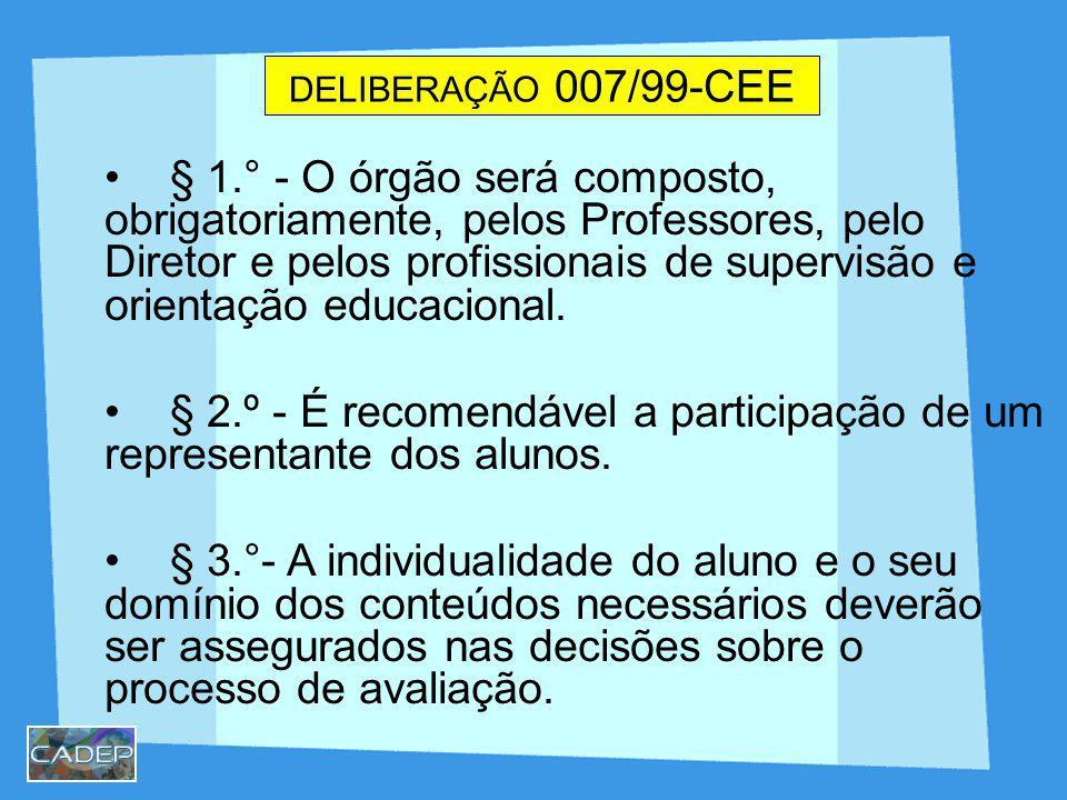 § 2.º - É recomendável a participação de um representante dos alunos.