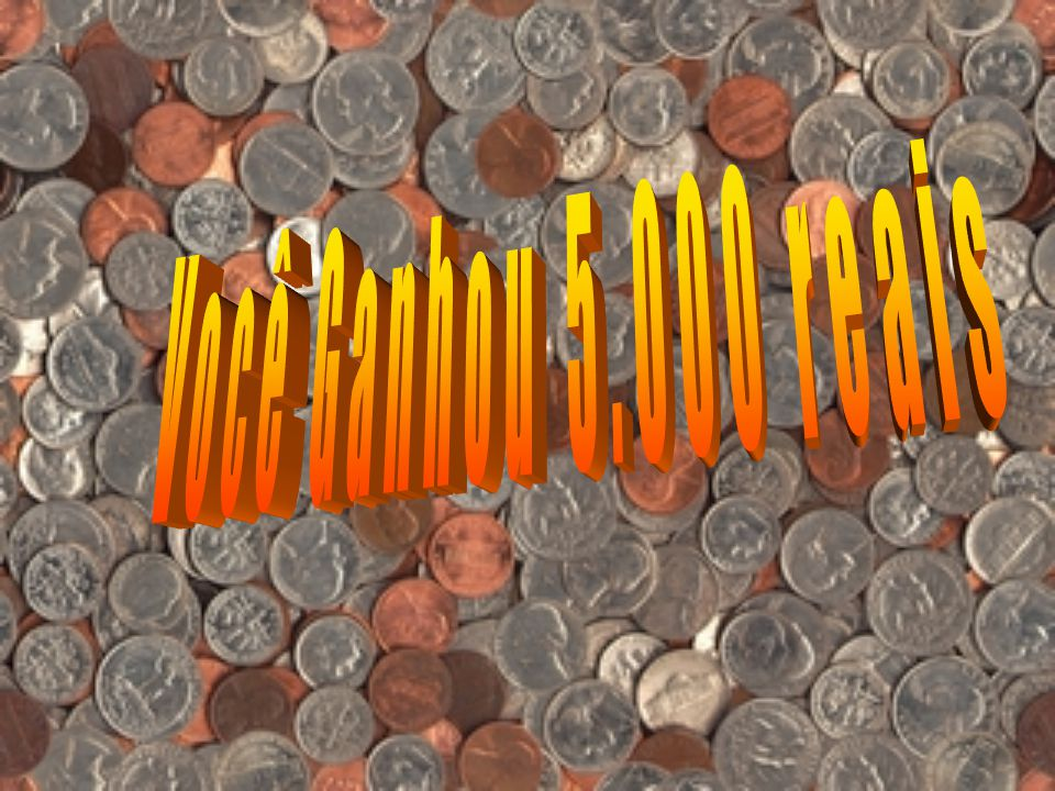 Você Ganhou 5.000 reais