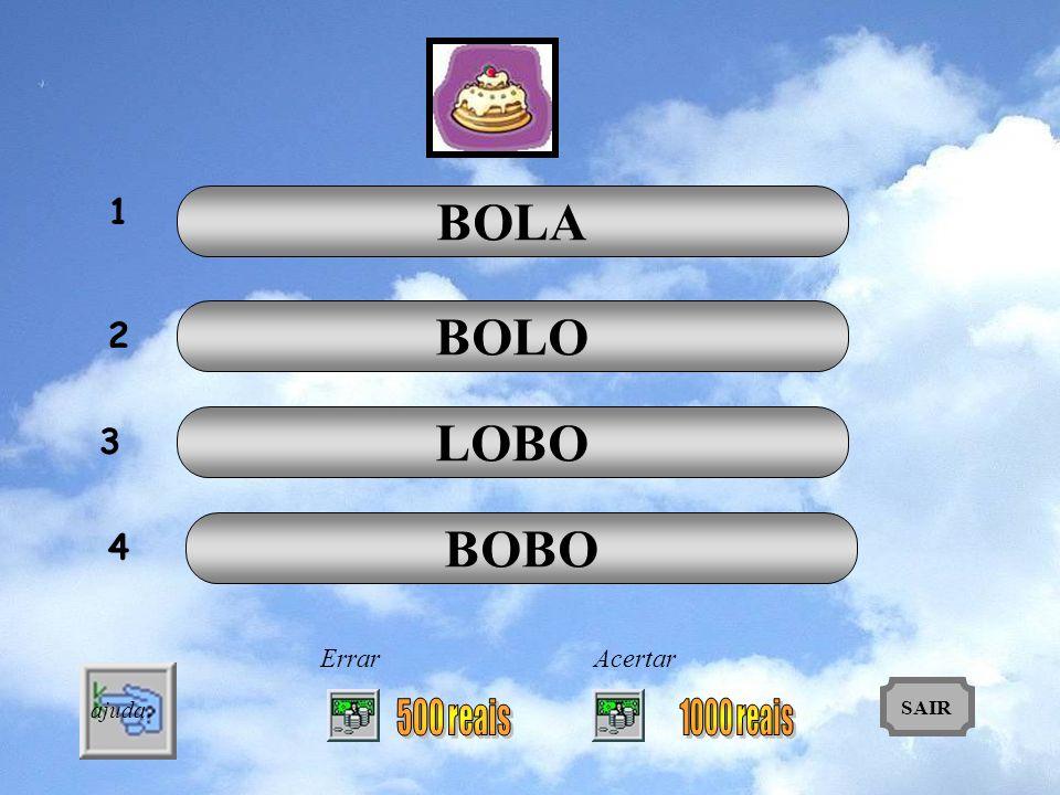BOLA BOLO LOBO BOBO 1 2 3 4 500 reais 1000 reais Errar Acertar ajuda