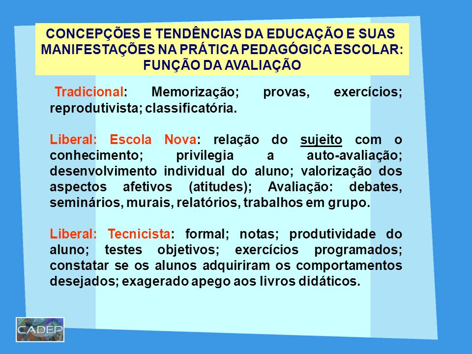 CONCEPÇÕES E TENDÊNCIAS DA EDUCAÇÃO E SUAS