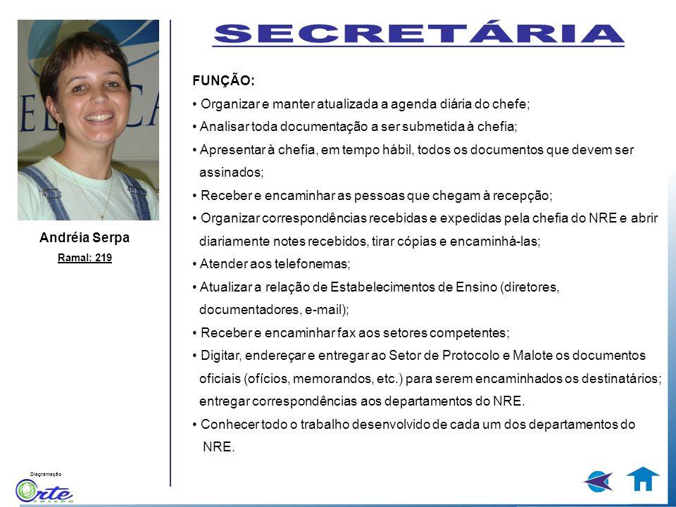 SECRETÁRIA FUNÇÃO: • Organizar e manter atualizada a agenda diária do chefe; • Analisar toda documentação a ser submetida à chefia;