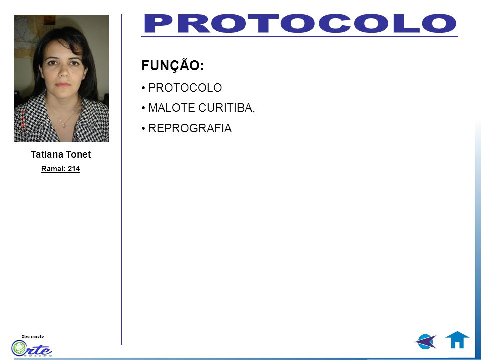 PROTOCOLO FUNÇÃO: • PROTOCOLO • MALOTE CURITIBA, • REPROGRAFIA