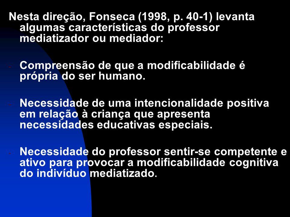 Nesta direção, Fonseca (1998, p