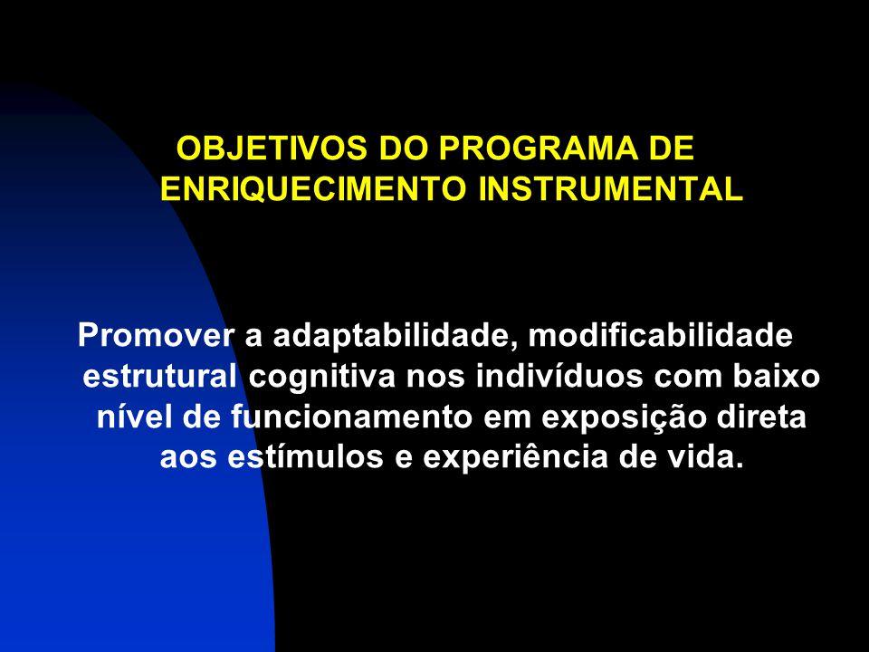 OBJETIVOS DO PROGRAMA DE ENRIQUECIMENTO INSTRUMENTAL