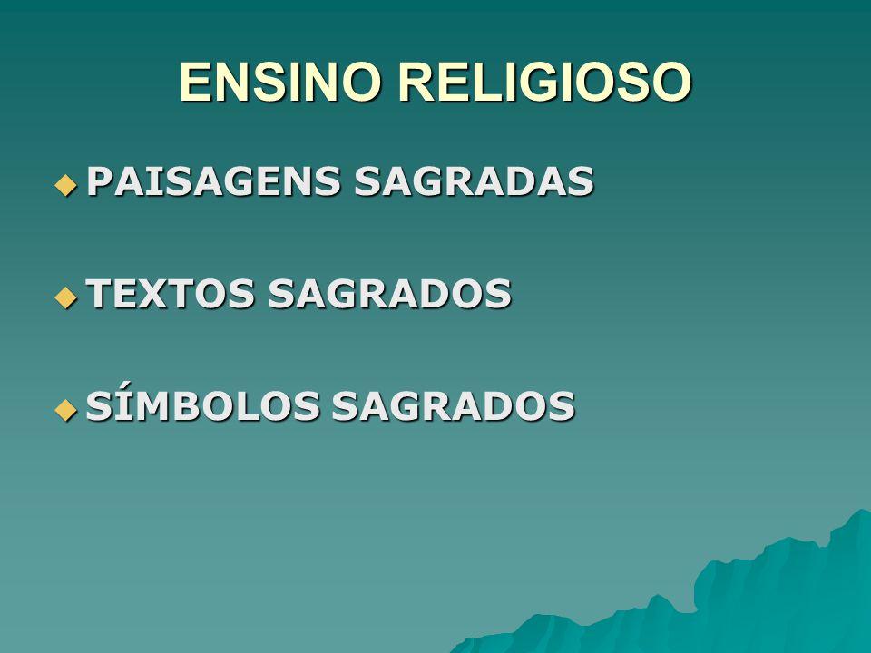 ENSINO RELIGIOSO PAISAGENS SAGRADAS TEXTOS SAGRADOS SÍMBOLOS SAGRADOS