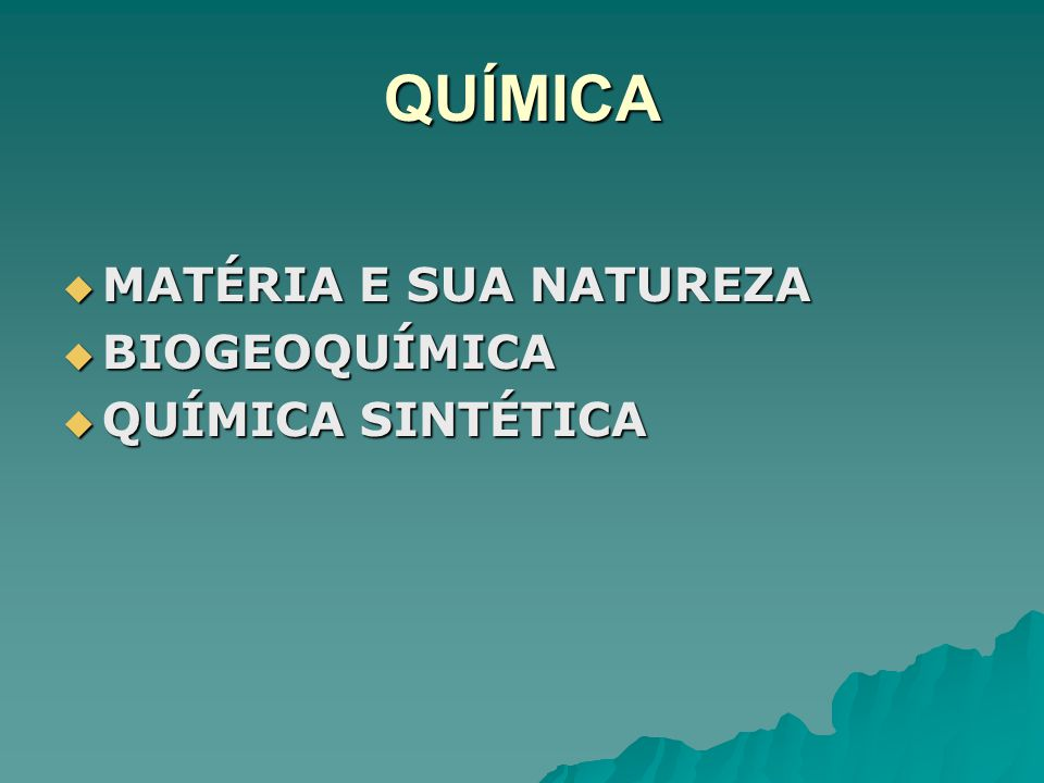 QUÍMICA MATÉRIA E SUA NATUREZA BIOGEOQUÍMICA QUÍMICA SINTÉTICA