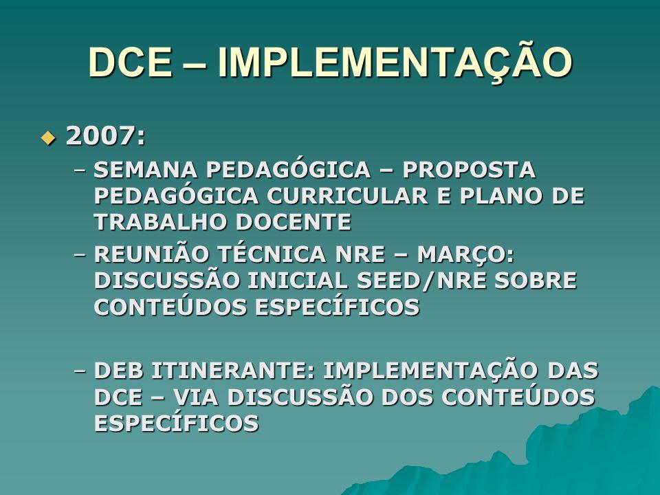 DCE – IMPLEMENTAÇÃO 2007: SEMANA PEDAGÓGICA – PROPOSTA PEDAGÓGICA CURRICULAR E PLANO DE TRABALHO DOCENTE.