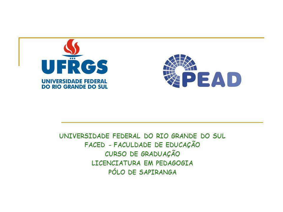 UNIVERSIDADE FEDERAL DO RIO GRANDE DO SUL LICENCIATURA EM PEDAGOGIA