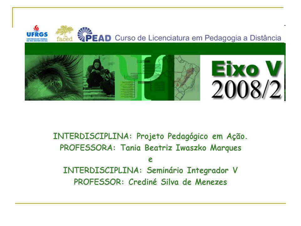INTERDISCIPLINA: Projeto Pedagógico em Ação.