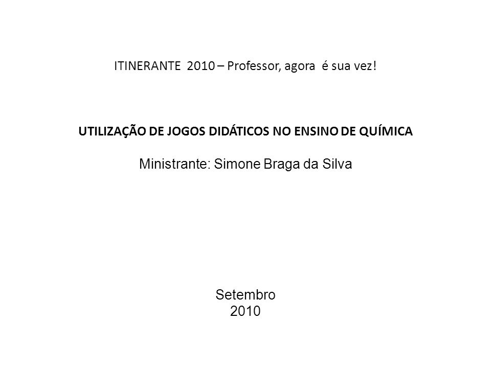 ITINERANTE 2010 – Professor, agora é sua vez