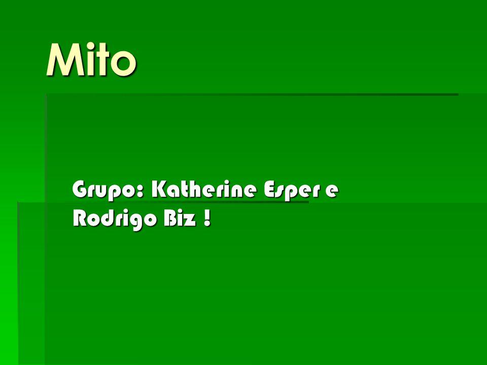 Grupo: Katherine Esper e Rodrigo Biz !