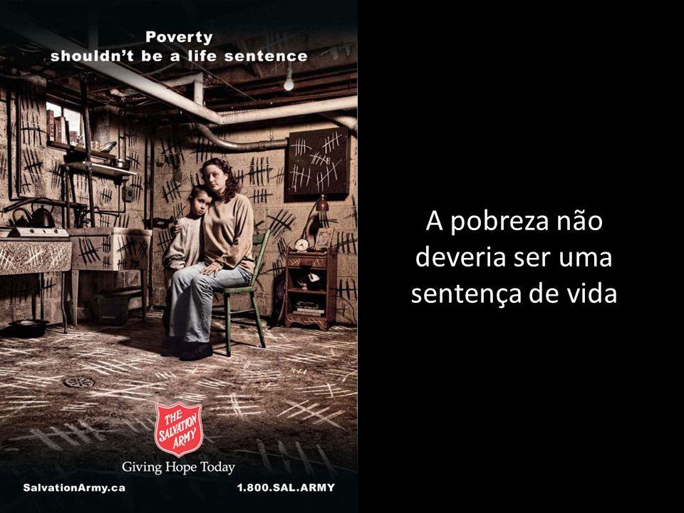 A pobreza não deveria ser uma sentença de vida