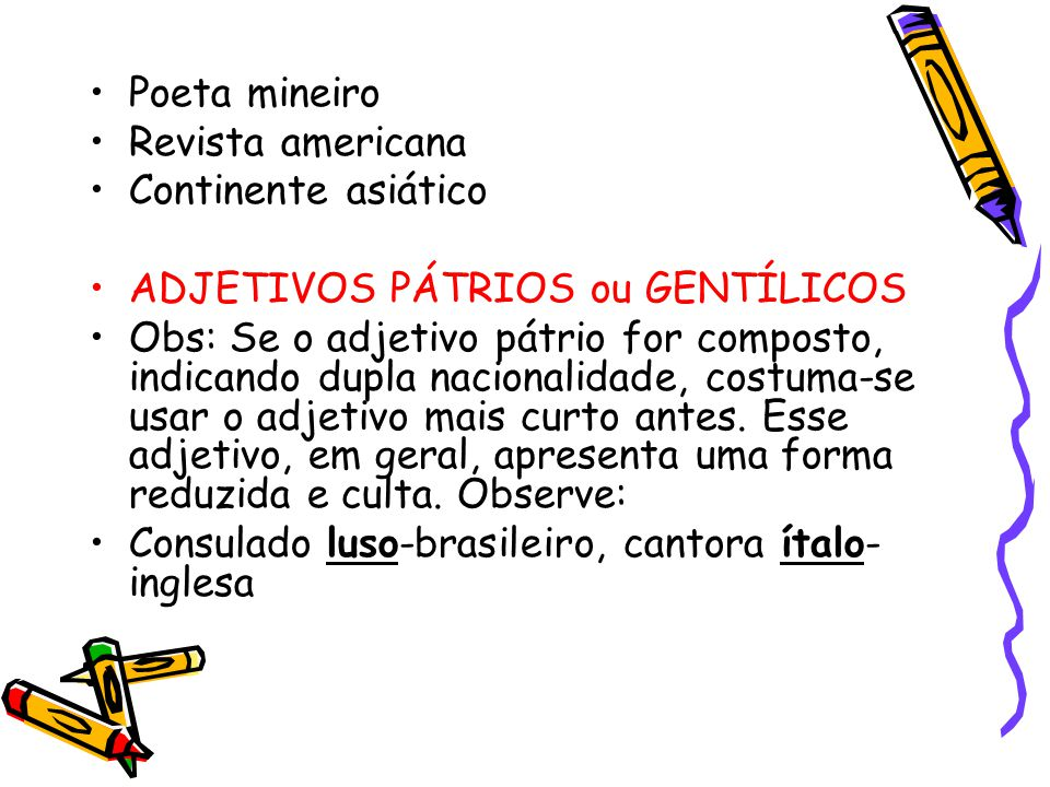 Poeta mineiro Revista americana. Continente asiático. ADJETIVOS PÁTRIOS ou GENTÍLICOS.
