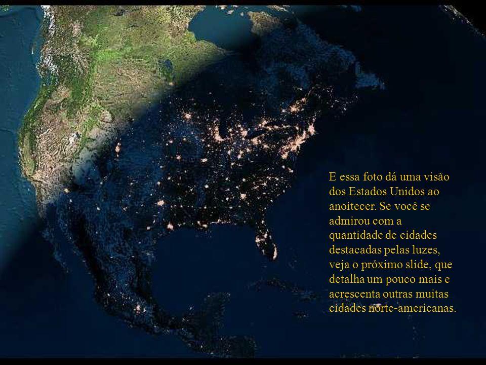 E essa foto dá uma visão dos Estados Unidos ao anoitecer