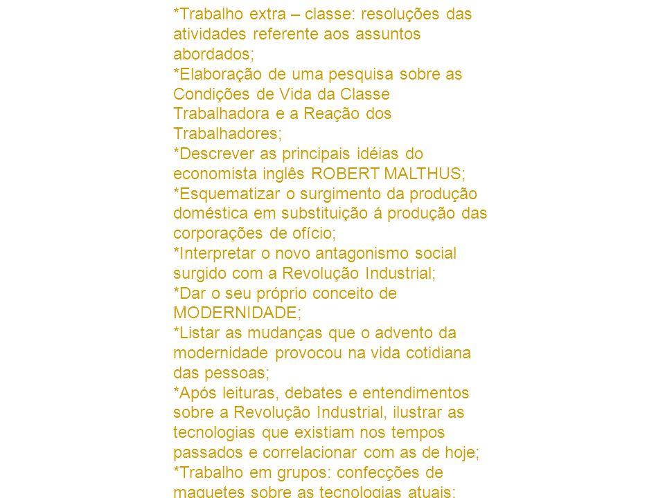 *Trabalho extra – classe: resoluções das atividades referente aos assuntos abordados;