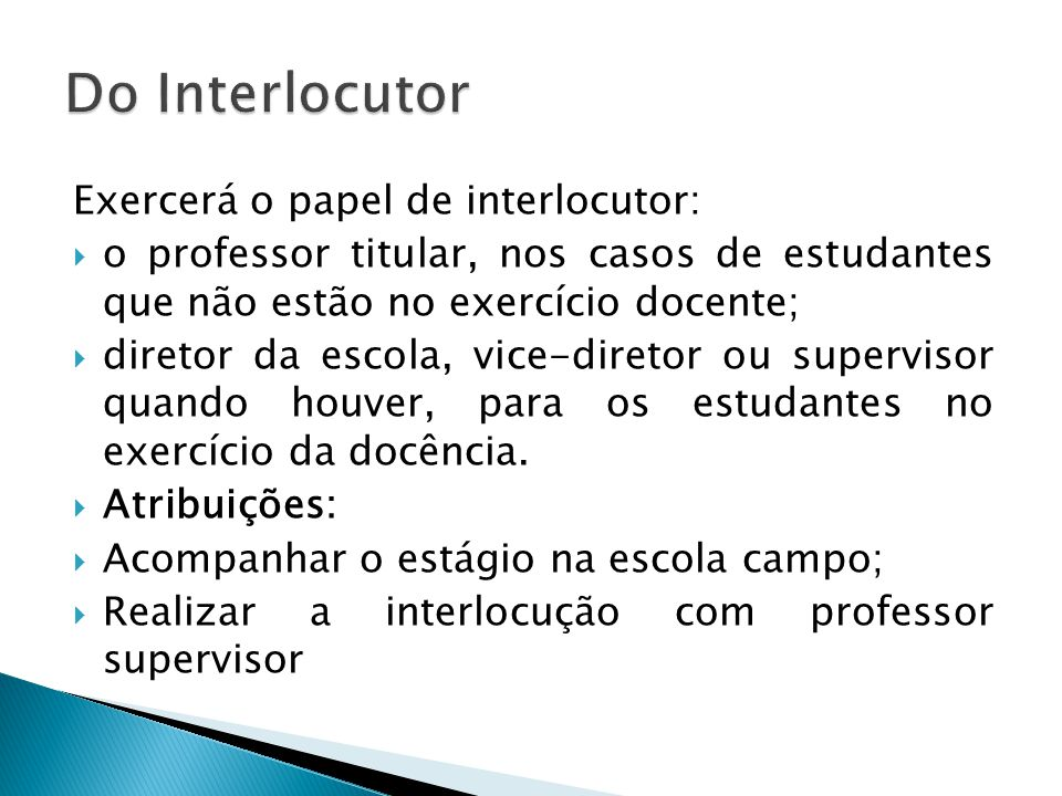 Do Interlocutor Exercerá o papel de interlocutor: