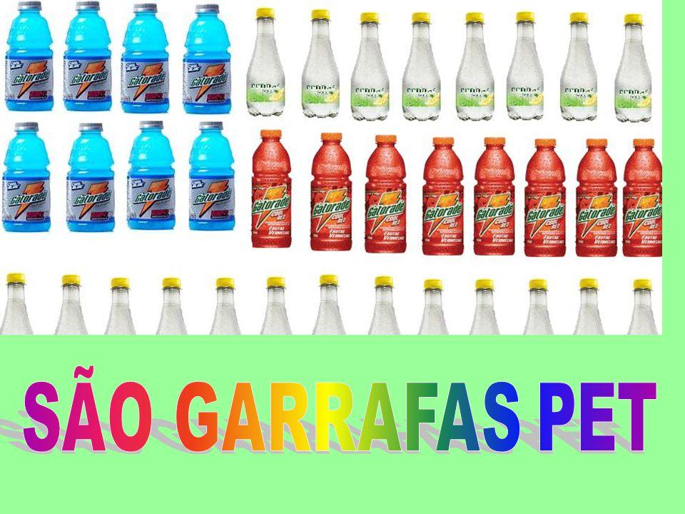 SÃO GARRAFAS PET