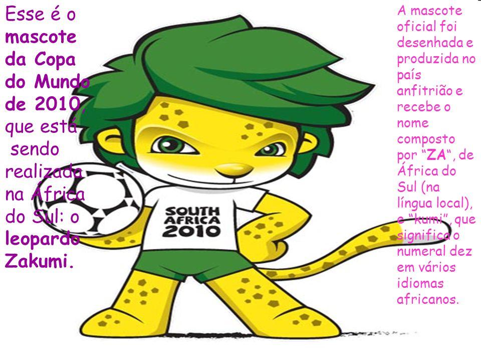 Esse é o mascote da Copa do Mundo de 2010, que está