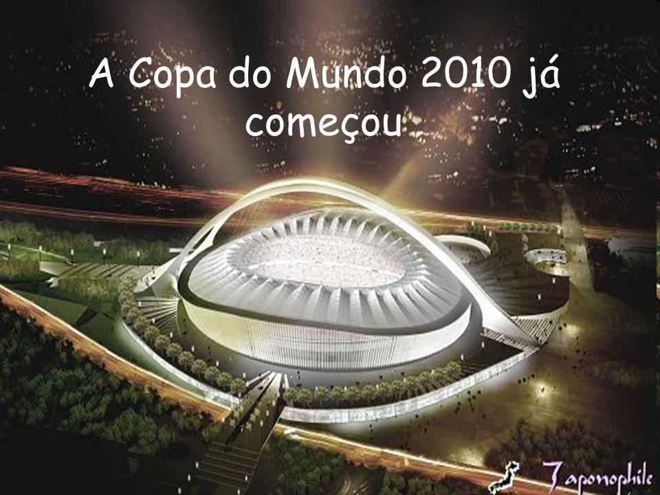 A Copa do Mundo 2010 já começou