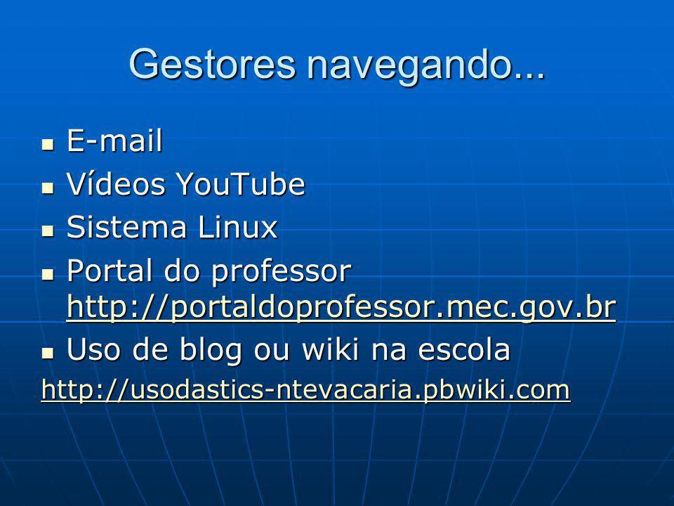 Gestores navegando... E-mail Vídeos YouTube Sistema Linux