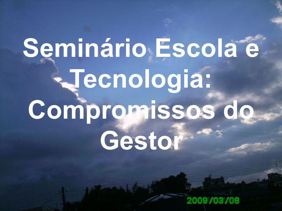 Seminário Escola e Tecnologia: Compromissos do Gestor