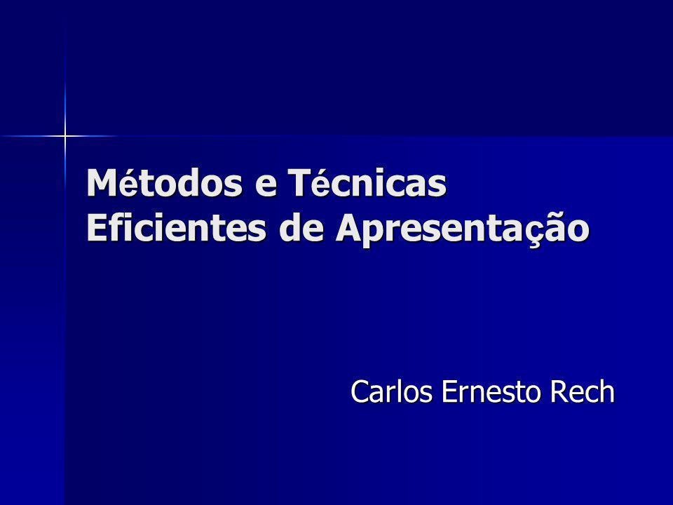 Métodos e Técnicas Eficientes de Apresentação