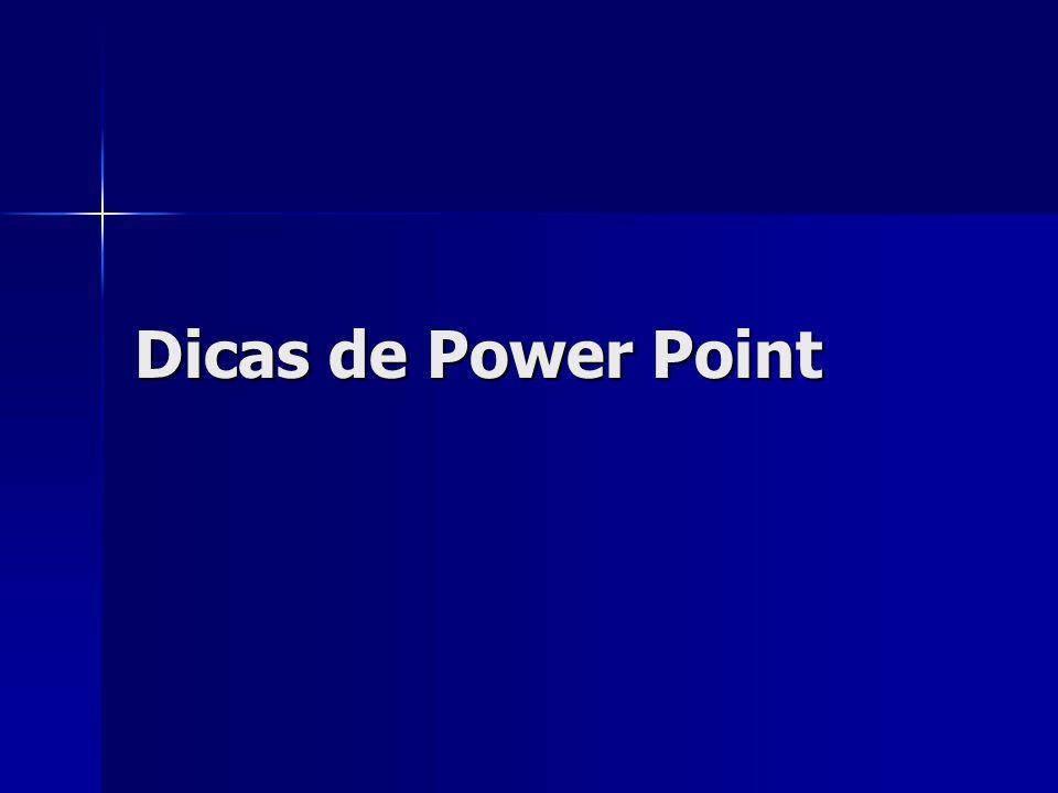 Dicas de Power Point