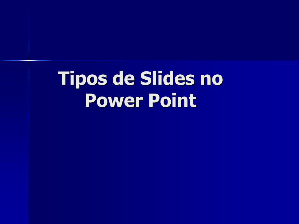 Tipos de Slides no Power Point