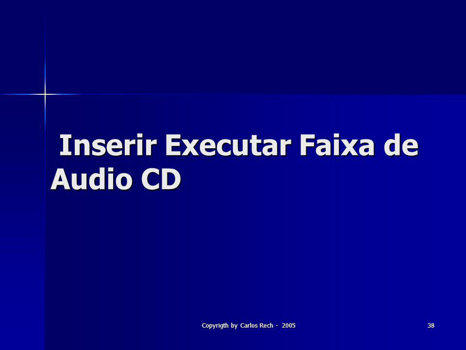 Inserir Executar Faixa de Audio CD
