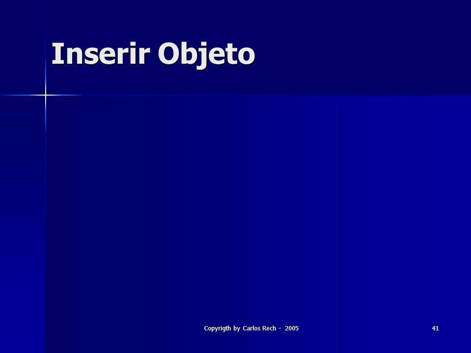 Copyrigth by Carlos Rech - 2005