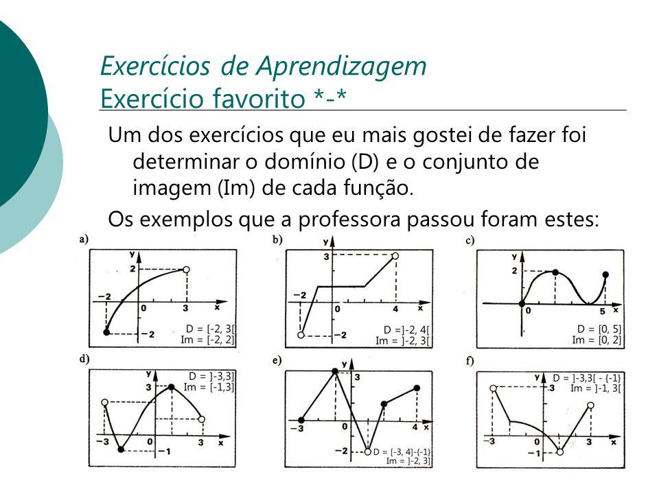 Exercícios de Aprendizagem Exercício favorito *-*